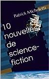 10 nouvelles de science-fiction