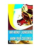 Anti-Money Laundering & Know Your Customer by IIBF (Indian Institute of Banking and Finance) (1-Jan-10) Paperback