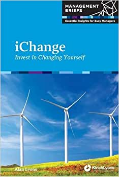 IChange: Invest In Changing Yourself (Management Briefs)
