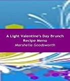 A Light Valentine s Day Brunch Recipe Menu