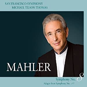 Mahler: Symphony No. 8; Adagio from Symphony No. 10