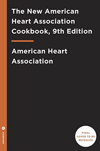 the-new-american-heart-association-cookbook-9th-edition-revised-and-updated-with-more-than-100-all-n