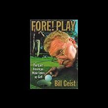 Fore! Play   Livre audio Auteur(s) : Bill Geist Narrateur(s) : Bill Geist