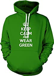 Keep Calm and Wear Green Hoodie St. Patrick's Day Sweatshirt from Crazy Dog Tshirts