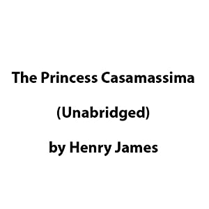 The Princess Casamassima | [Henry James]