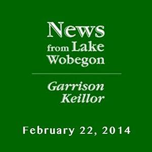 The News from Lake Wobegon from A Prairie Home Companion, February 22, 2014 Radio/TV Program