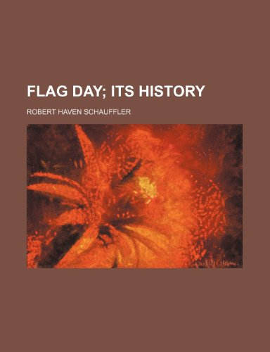 Flag day;  its history