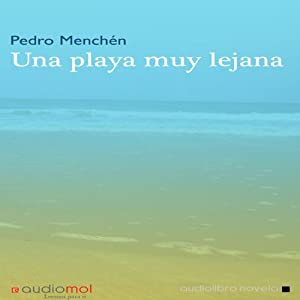 Una playa muy lejana [A Beach Far Away] | [Pedro Menchén]