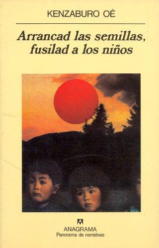 Arrancad Las Semillas, Fusilad A Los Niños descarga pdf epub mobi fb2