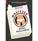 Whatever (1846687845) by Houellebecq, Michel