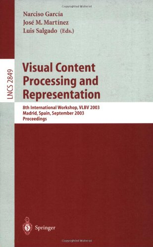 Visual Content Processing and Representation: 8th International Workshop, VLBV 2003, Madrid, Spain, September 18-19, 2003, Proceedings (Lecture Notes in Computer Science)