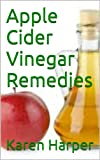 Apple Cider Vinegar Remedies, Natures Remedy for Weight Loss, Detoxing, Allergies, Healthy Skin and Overall Health