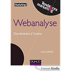 Webanalyse : Des donn�es � l'action (Tendances Marketing)