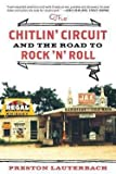 img - for The Chitlin' Circuit : And the Road to Rock 'n' Roll (Paperback)--by Preston Lauterbach [2012 Edition] book / textbook / text book
