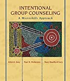 Intentional Group Counseling: A Microskills Approach (0534526519) by Ivey, Allen E.
