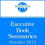 Soundview Executive Book Summaries, October 2012 | Charles Duhigg,Jim Huling,Chris McChesney,Sean Covey,Kevin Eikenberry,Guy Harris
