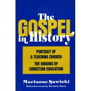 The Gospel in History: Portrait of a Teaching Church : The Origins of Christian Education