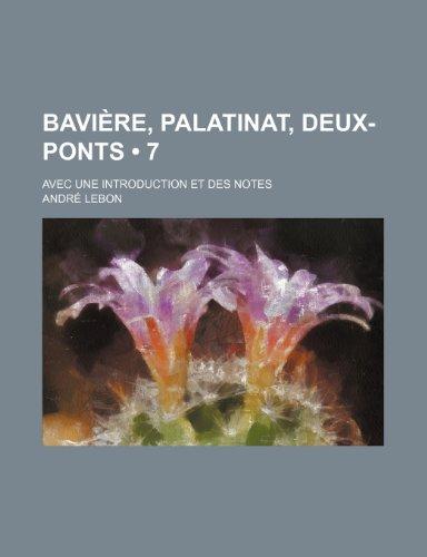 Baviere, Palatinat, Deux-Ponts (7); Avec Une Introduction Et Des Notes