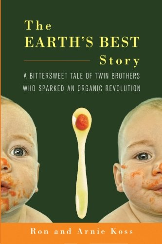 The Earth's Best Story: A Bittersweet Tale of Twin Brothers Who Sparked an Organic Revolution