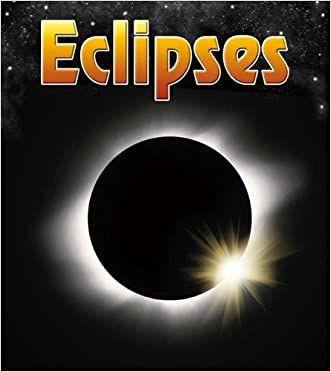 Eclipses (The Night Sky: and Other Amazing Sights in Space)