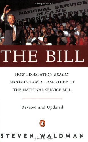 The Bill : How Legislation Really Becomes Law: A Case...