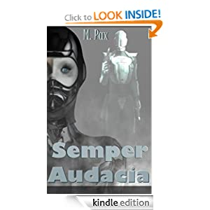 Amazon.com: Semper Audacia eBook: M. Pax, Unbridled Editor: Kindle Store