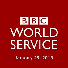 BBC Newshour, January 29, 2015  by Owen Bennett-Jones, Lyse Doucet, Robin Lustig, Razia Iqbal, James Coomarasamy, Julian Marshall Narrated by BBC Newshour