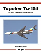 Tupolev Tu-154: The USSR's Medium-Range Jet Airliner (Aerofax)
