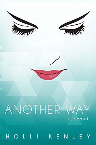 Another Way: A Novel