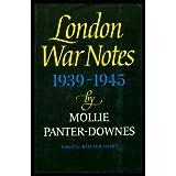 London War Notes, 1939-1945 ~ Mollie Panter-Downes