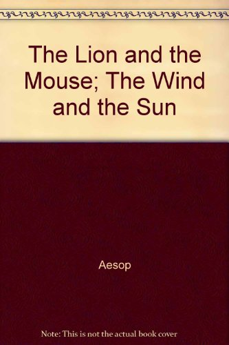 the-lion-and-the-mouse-the-wind-and-the-sun-aesops-fables