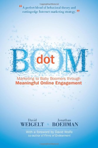 Image for Dot Boom: Marketing to Baby Boomers Through Meaningful Online Engagement