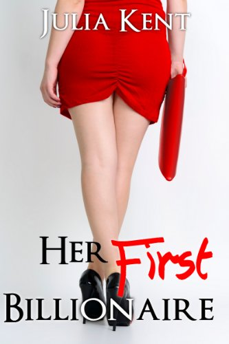 Her First Billionaire (BBW Romance #1) by Julia Kent