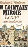echange, troc Barbara W. Tuchman - Un lointain miroir, le XIVe siècle des calamités