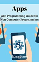 Apps: App Programming for Non Computer Programmer
