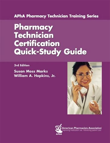 Pharmacy Technician Certification Quick-Study Guide (Apha Pharmacy Technician Train), Marks, Susan Moss; Hopkins, William A.