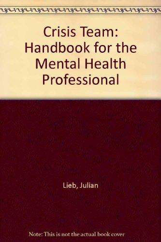 Crisis Team: Handbook for the Mental Health Professional PDF
