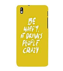 Crazy People Happy 3D Hard Polycarbonate Designer Back Case Cover for HTC Desire 816::HTC Desire 816 G::HTC Desire 816D::HTC Desire 816G (Octa Core)