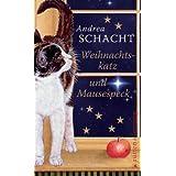 """Weihnachtskatz und Mausespeck (Katzengeschichten)von """"Andrea Schacht"""""""