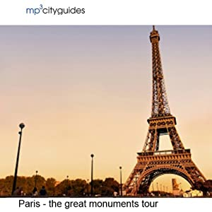 Paris - The Grand Monuments: mp3cityguides Walking Tour | [Simon Harry Brooke]