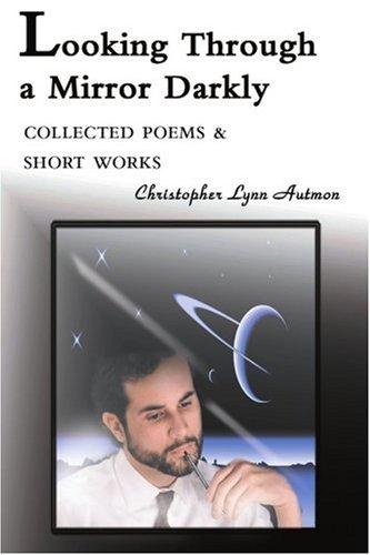 Blick durch einen Spiegel dunkel: Collected Poems&kurze Werke