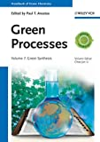 Chao-Jun Li Handbook of Green Chemistry: Set III: Green Processes: 7-9