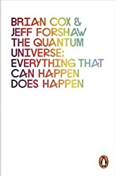 The Quantum Universe: Everything that can happen does happen