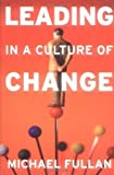 img - for Leading in a Culture of Change 1st (first) Edition by Fullan, Michael published by Jossey-Bass (2001) book / textbook / text book