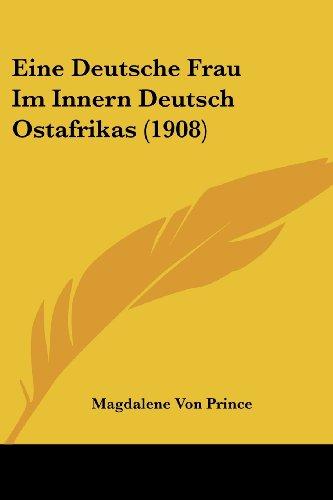 Eine Deutsche Frau Im Innern Deutsch Ostafrikas (1908)