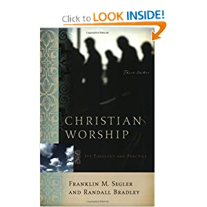 Amazon.com: Christian Worship: Its Theology and Practice, Third ...