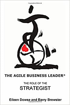 The Agile Business Leader: The Role Of The Strategist