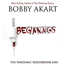 Pandemic: Beginnings: The Pandemic Series, Book 1 Audiobook by Bobby Akart Narrated by John David Farrell, Kris Adams