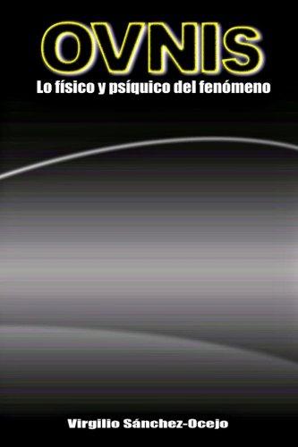 OVNIs: Lo fisico y psiquico del fenomeno