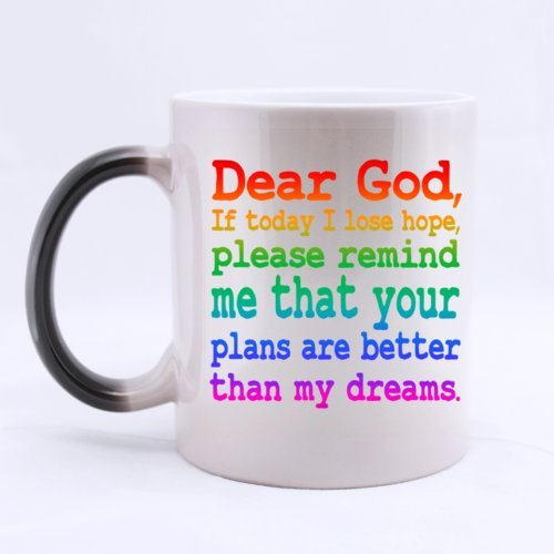 "Fashion Positive Colorful ""Dear God If Today I Lose Hope Please Remind Me That Your Plans Are Better Than My Dreams"" 11 Ounces Heat Sensitive Color Changing Custom Ceramic Morphing Coffee/Tea Mug - Cool Gift Choice For Birthday/Christmas/New Year/Self Use"